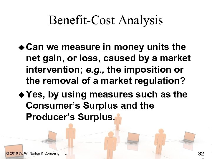 Benefit-Cost Analysis u Can we measure in money units the net gain, or loss,