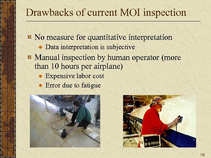 Drawbacks of current MOI inspection No measure for quantitative interpretation Data interpretation is subjective