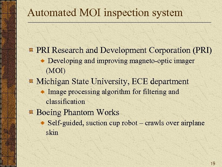 Automated MOI inspection system PRI Research and Development Corporation (PRI) Developing and improving magneto-optic