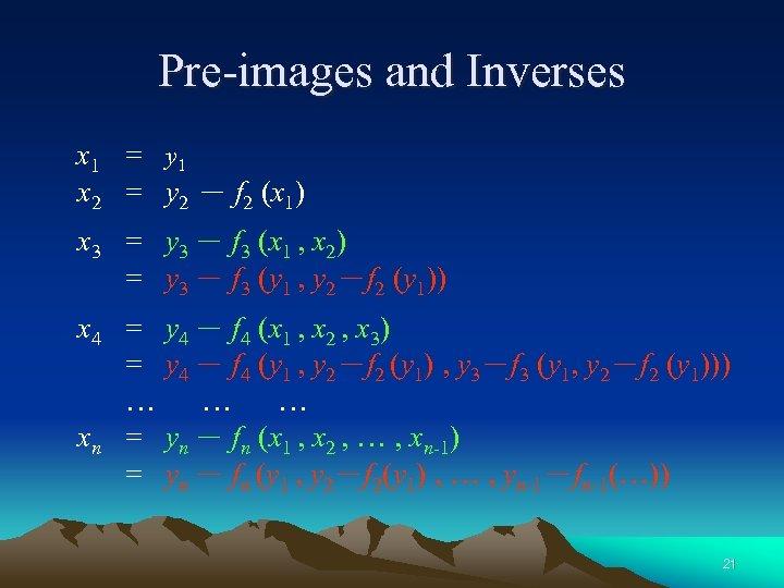 Pre-images and Inverses x 1 = y 1 x 2 = y 2 -