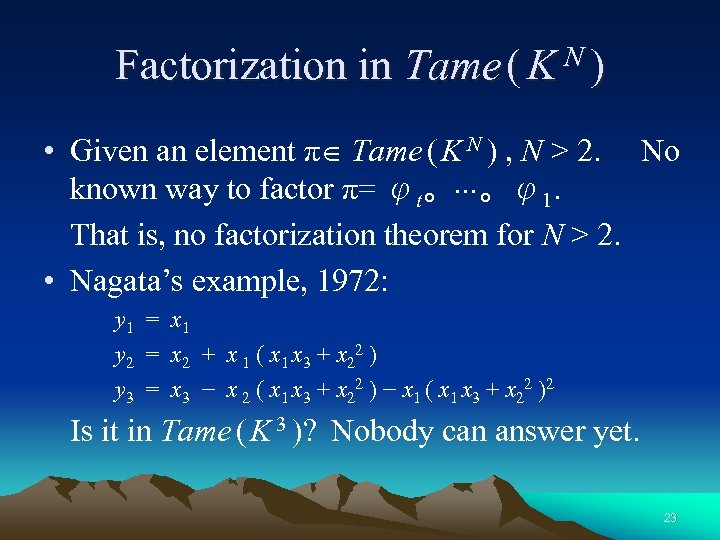 Factorization in Tame ( K N ) • Given an element π Tame (