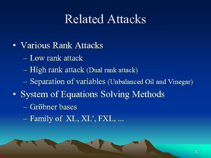 Related Attacks • Various Rank Attacks – Low rank attack – High rank attack