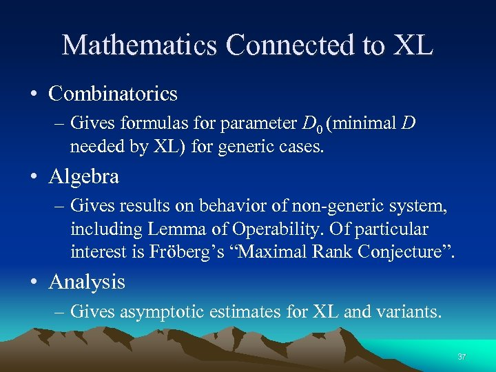 Mathematics Connected to XL • Combinatorics – Gives formulas for parameter D 0 (minimal