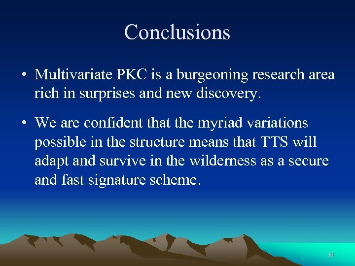 Conclusions • Multivariate PKC is a burgeoning research area rich in surprises and new