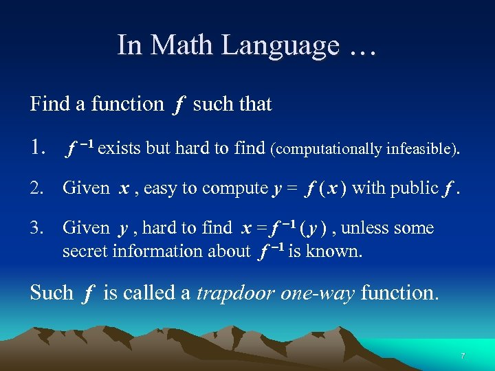 In Math Language … Find a function f such that 1. f 1 exists