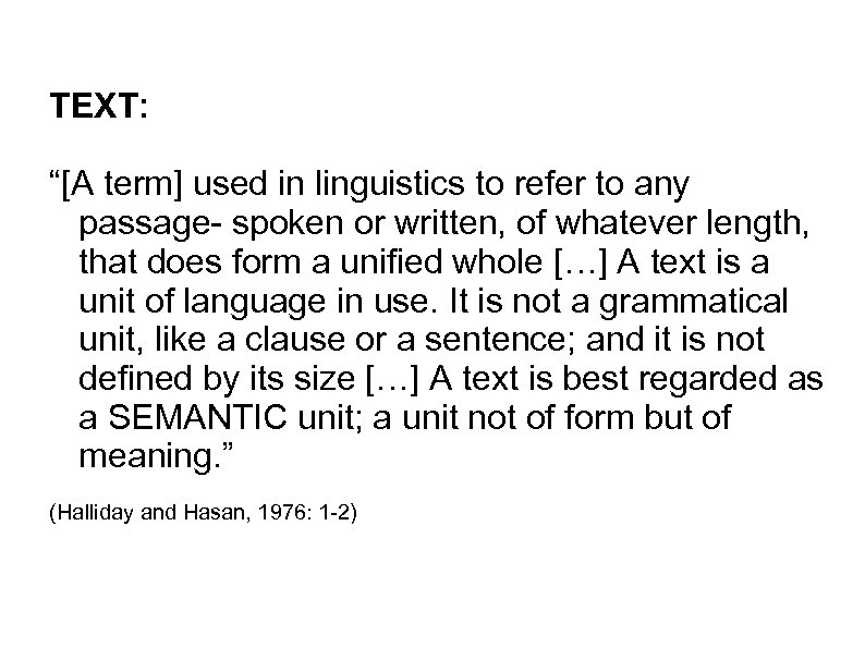 "TEXT: ""[A term] used in linguistics to refer to any passage- spoken or written,"