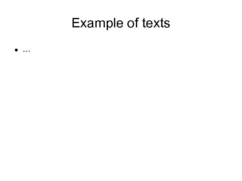 Example of texts . . .