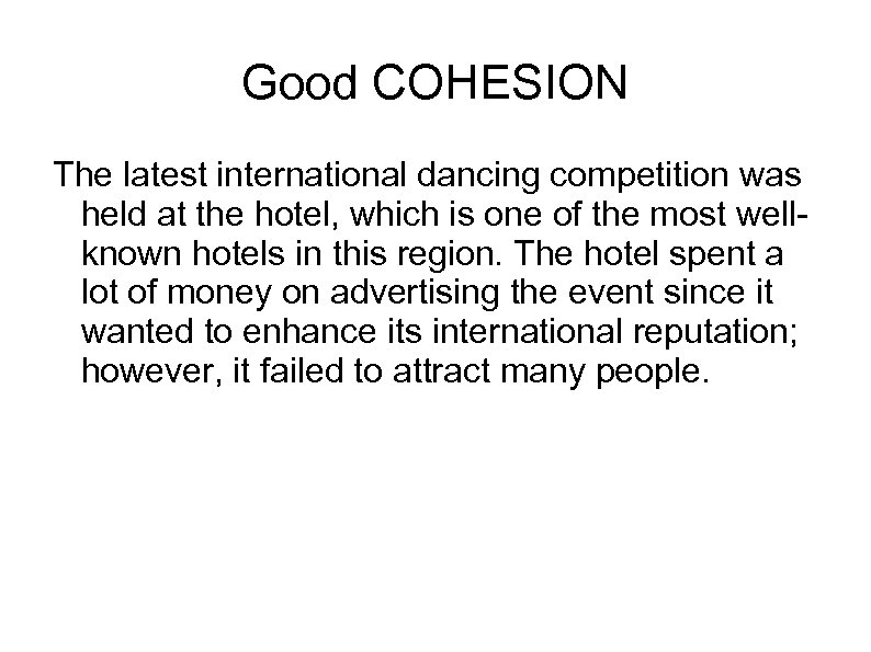Good COHESION The latest international dancing competition was held at the hotel, which is