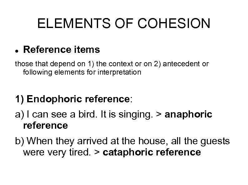 ELEMENTS OF COHESION Reference items those that depend on 1) the context or on
