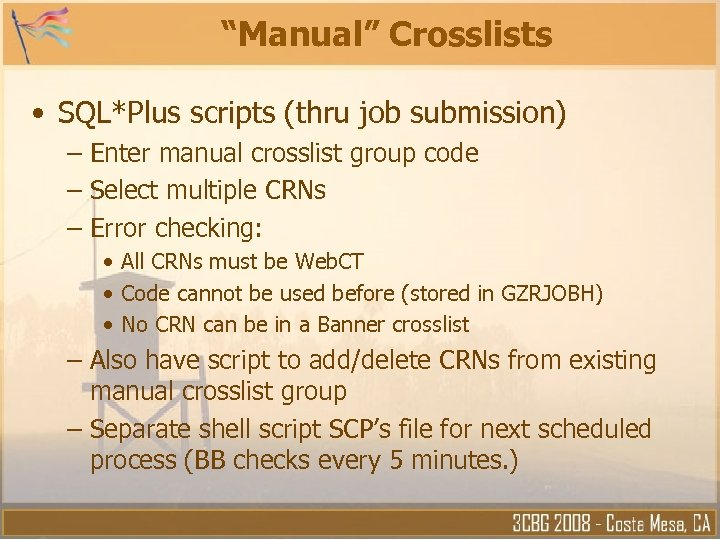 """Manual"" Crosslists • SQL*Plus scripts (thru job submission) – Enter manual crosslist group code"