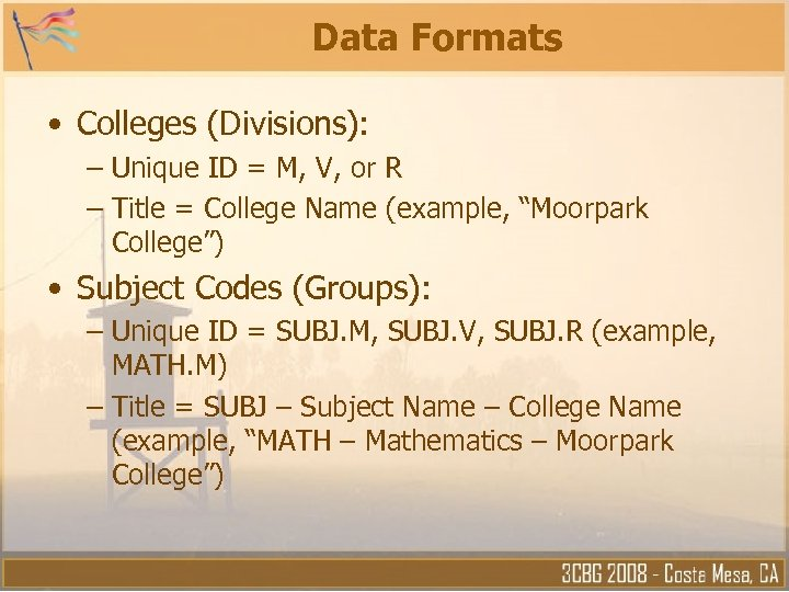 Data Formats • Colleges (Divisions): – Unique ID = M, V, or R –