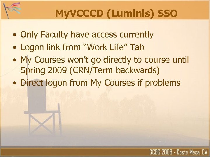 My. VCCCD (Luminis) SSO • Only Faculty have access currently • Logon link from