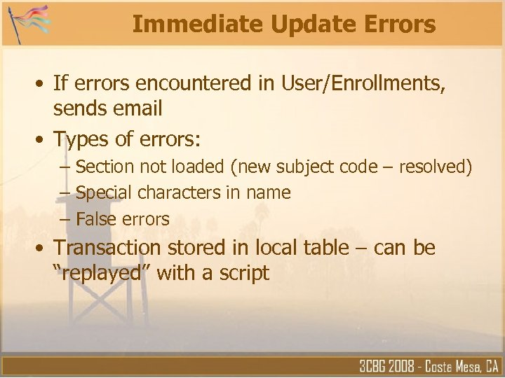 Immediate Update Errors • If errors encountered in User/Enrollments, sends email • Types of