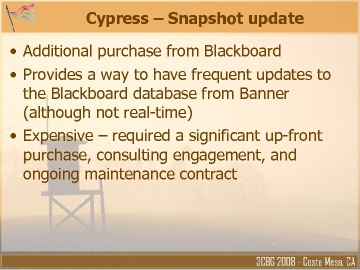 Cypress – Snapshot update • Additional purchase from Blackboard • Provides a way to
