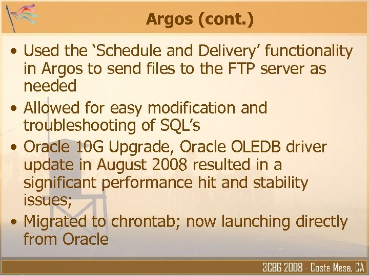 Argos (cont. ) • Used the 'Schedule and Delivery' functionality in Argos to send