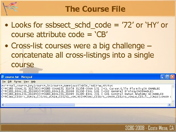 The Course File • Looks for ssbsect_schd_code = ' 72' or 'HY' or course
