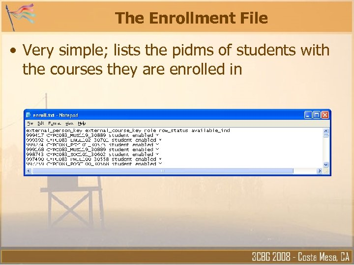 The Enrollment File • Very simple; lists the pidms of students with the courses