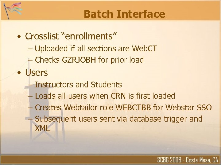 """Batch Interface • Crosslist """"enrollments"""" – Uploaded if all sections are Web. CT –"""