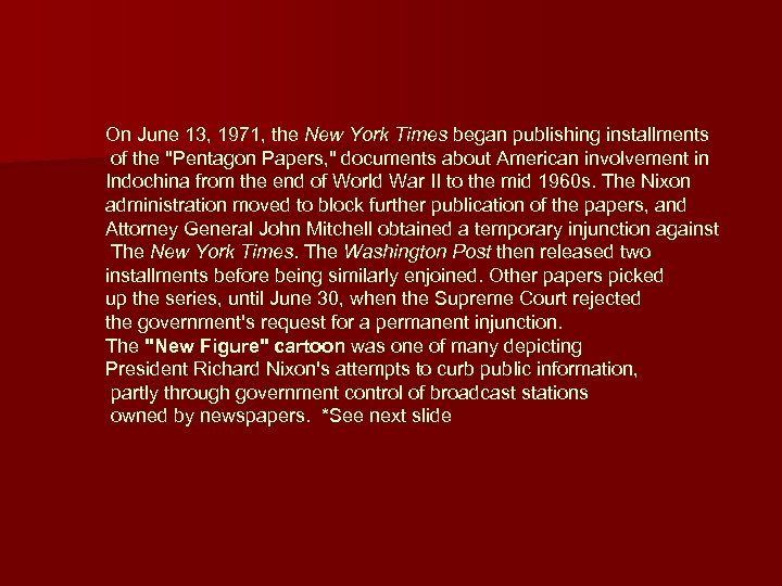 On June 13, 1971, the New York Times began publishing installments of the