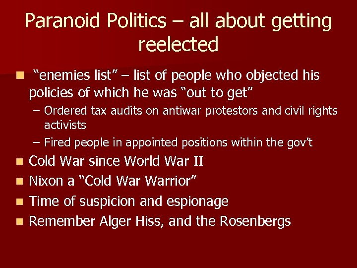 """Paranoid Politics – all about getting reelected n """"enemies list"""" – list of people"""