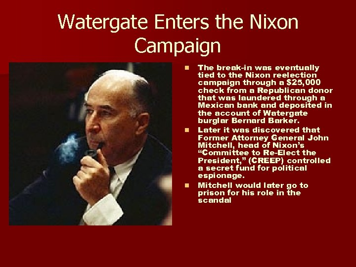 Watergate Enters the Nixon Campaign n The break-in was eventually tied to the Nixon