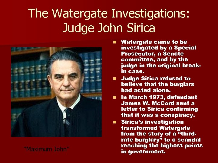 The Watergate Investigations: Judge John Sirica Watergate came to be investigated by a Special