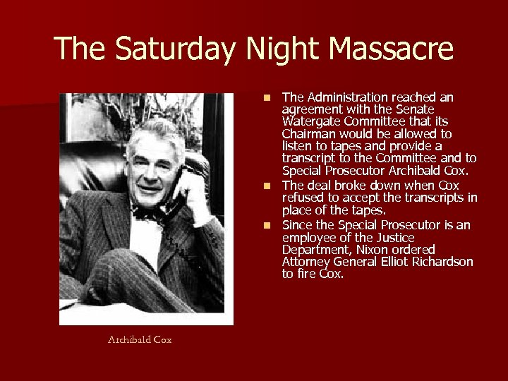The Saturday Night Massacre The Administration reached an agreement with the Senate Watergate Committee