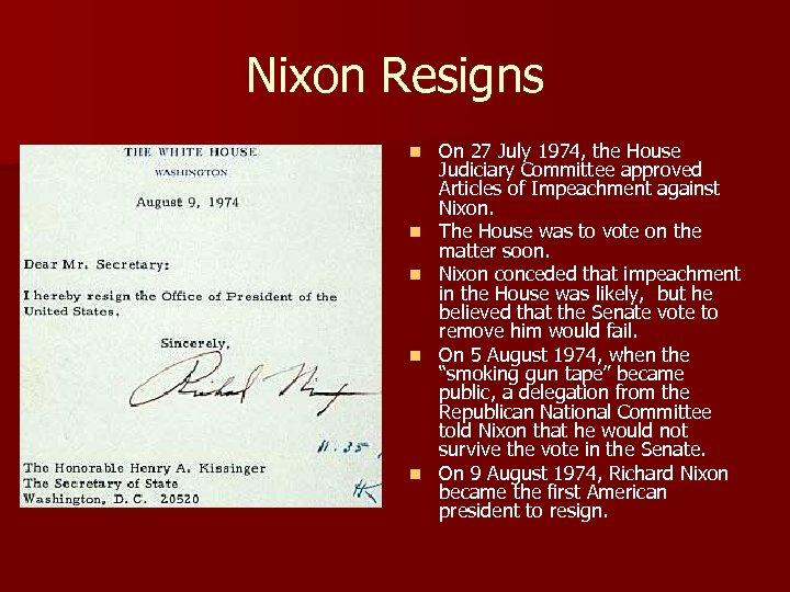 Nixon Resigns n n n On 27 July 1974, the House Judiciary Committee approved