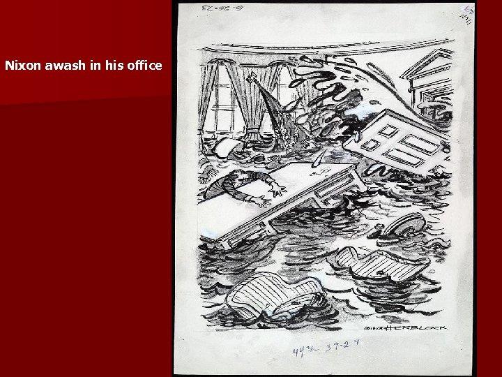 Nixon awash in his office