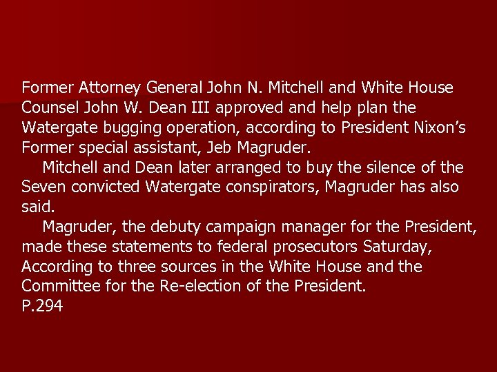 Former Attorney General John N. Mitchell and White House Counsel John W. Dean III