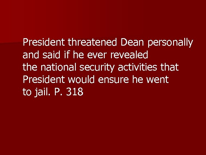 President threatened Dean personally and said if he ever revealed the national security activities