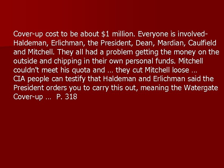 Cover-up cost to be about $1 million. Everyone is involved. Haldeman, Erlichman, the President,