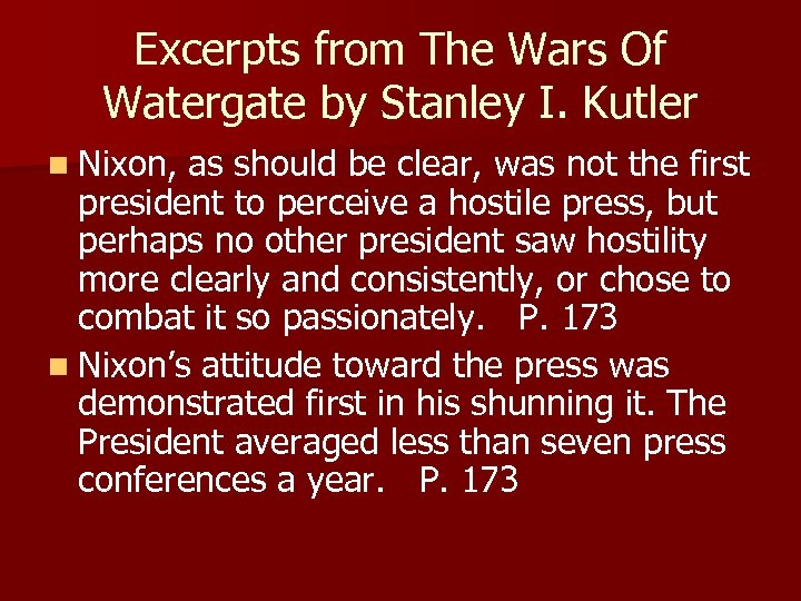 Excerpts from The Wars Of Watergate by Stanley I. Kutler n Nixon, as should
