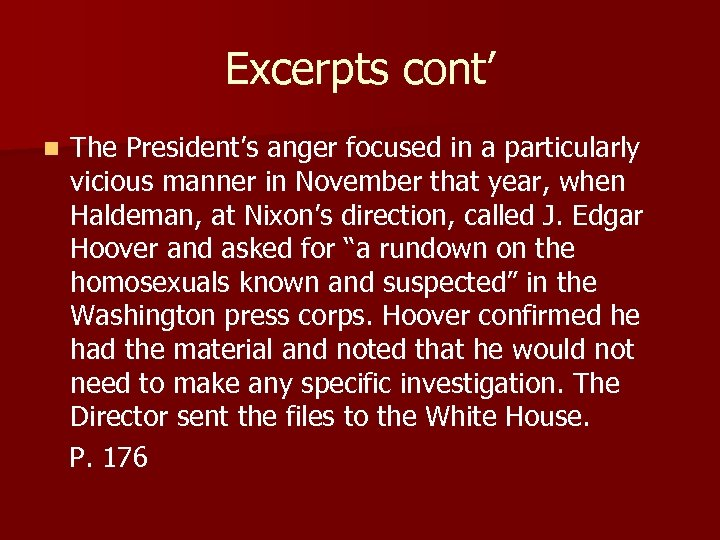 Excerpts cont' n The President's anger focused in a particularly vicious manner in November