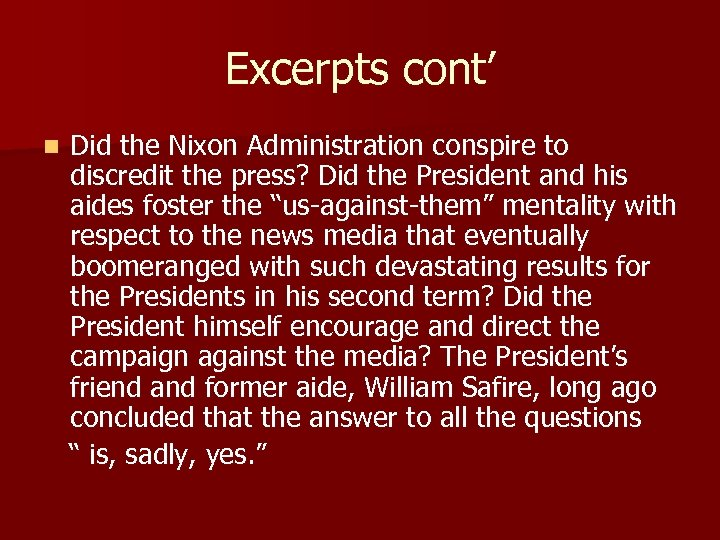 Excerpts cont' n Did the Nixon Administration conspire to discredit the press? Did the