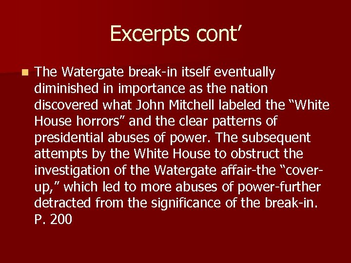 Excerpts cont' n The Watergate break-in itself eventually diminished in importance as the nation