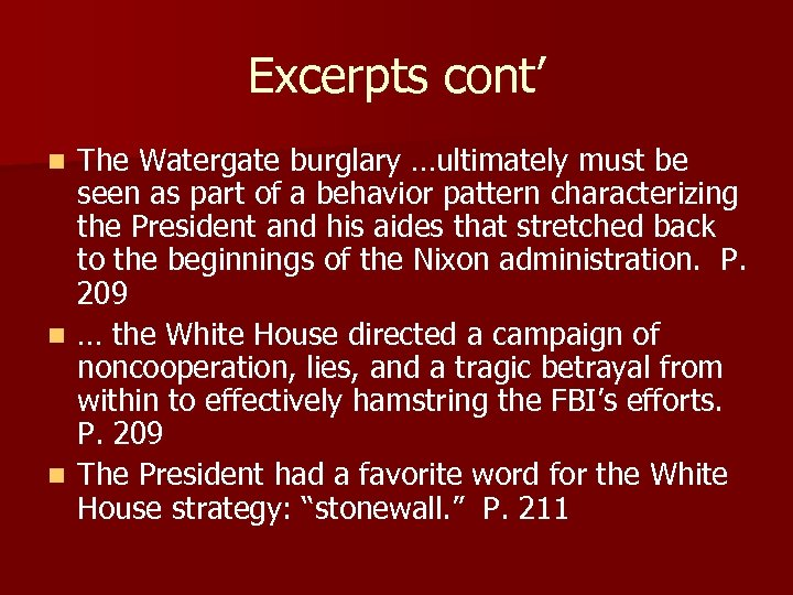 Excerpts cont' The Watergate burglary …ultimately must be seen as part of a behavior