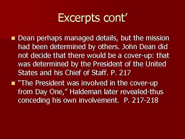 Excerpts cont' Dean perhaps managed details, but the mission had been determined by others.