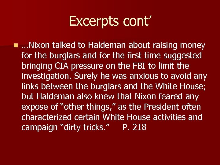 Excerpts cont' n …Nixon talked to Haldeman about raising money for the burglars and