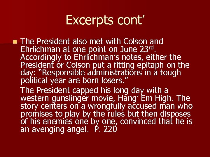 Excerpts cont' n The President also met with Colson and Ehrlichman at one point