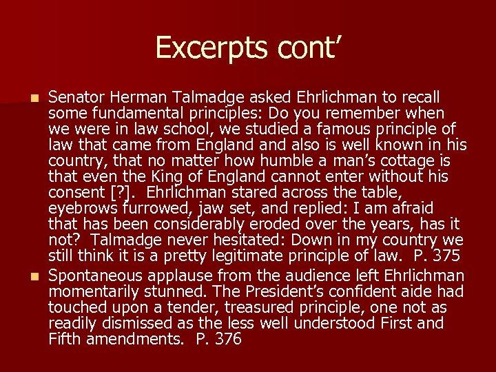 Excerpts cont' Senator Herman Talmadge asked Ehrlichman to recall some fundamental principles: Do you