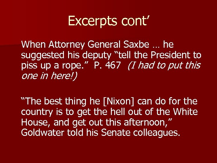 """Excerpts cont' When Attorney General Saxbe … he suggested his deputy """"tell the President"""