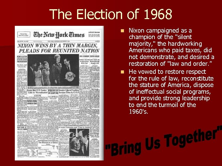The Election of 1968 Nixon campaigned as a champion of the