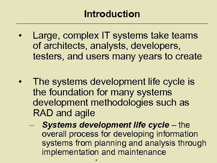 Introduction • Large, complex IT systems take teams of architects, analysts, developers, testers, and
