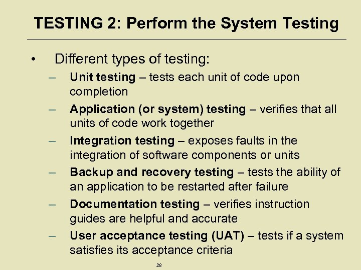 TESTING 2: Perform the System Testing • Different types of testing: – – –