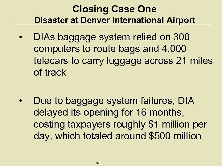 Closing Case One Disaster at Denver International Airport • DIAs baggage system relied on