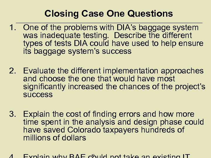 Closing Case One Questions 1. One of the problems with DIA's baggage system was