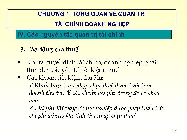 CHƯƠNG 1: TỔNG QUAN VỀ QUẢN TRỊ TÀI CHÍNH DOANH NGHIỆP IV. Các nguyên