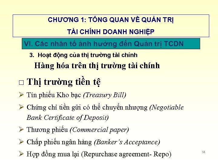 CHƯƠNG 1: TỔNG QUAN VỀ QUẢN TRỊ TÀI CHÍNH DOANH NGHIỆP VI. Các nhân