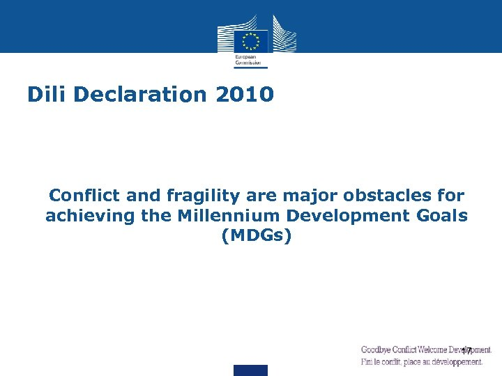 Dili Declaration 2010 Conflict and fragility are major obstacles for achieving the Millennium Development